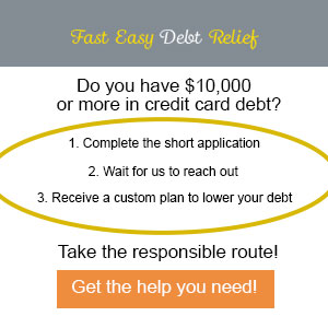 $10,000 or more in credit card debt | Fast Easy Debt Relief